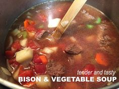 Tasty Bison & Vegetable Soup with Homemade Bone Broth - The Bison Girl Bison Meat, Vegetable Soup Recipes, Healthy Soup Recipes, Eat Healthy, Roast Recipes, Cooking Chuck Roast, Slow Cooking, Cooking Bacon
