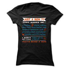 Just A Mom You Say! T Shirt, Hoodie, Sweatshirt