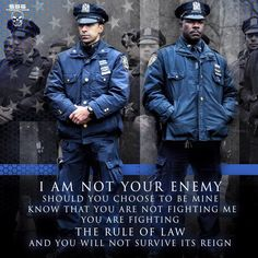 Law enforcement is NOT your enemy unless you are a criminal --- remember that!