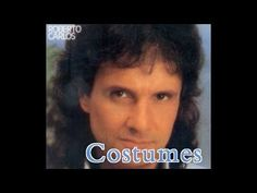▶ Roberto Carlos - Costumes - YouTube
