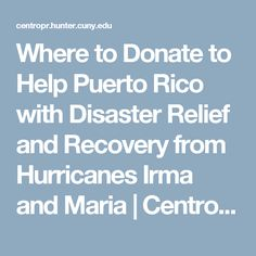Where to Donate to Help Puerto Rico with Disaster Relief and Recovery from Hurricanes Irma and Maria | Centro de Estudios Puertorriqueños