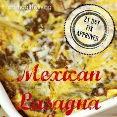 Mexican Lasagna - Family friendly dinner and it's 21 Day Fix approved!