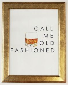 """Katie Kime """"Call Me Old Fashioned"""" Print - for next to our bar cart. Home Bar Decor, Bar Cart Decor, Kitchen Decor, Diy Home Bar, Bar Cart Styling, Dining Decor, Decorating Kitchen, Bars For Home, Kitchen Dining"""