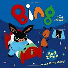 Bing: Bed Time by Ted Dewan - HarperCollins Publishers - ISBN 10 0007514794 - ISBN 13 0007514794 - The second in an exciting new relaunch… Kids Book Club, Book Club Books, Bing Bunny, Bunny Book, Blue Peter, Book Creator, Preschool Books, Bedtime, Cuddling