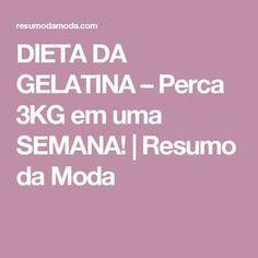 DIETA DA GELATINA – Perca 3KG em uma SEMANA! | Resumo da Moda