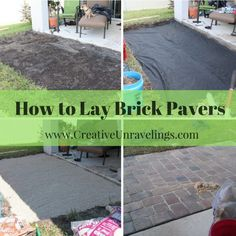 How To Lay Brick Pavers After You Have Planned And Purchased All The  Materials Its Now