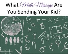 """What """"Math Message"""" Are You Sending Your Kid?"""