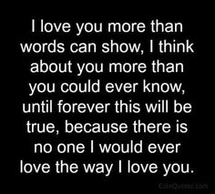 And this, I promise you, is true... more than you'll ever know!