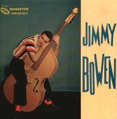 """""""Jimmy Bowen (1957, Roulette) by Jimmy Bowen And The Rhythm Orchids.  His first LP.  Contains """"I'm Sticking With You."""""""