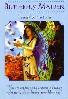 As you go through this period of change, it's natural for you to wonder if your future is safe... (keep reading:http://www.freeangelcardreadingsonline.com/2012/butterfly-maiden-transformation/)