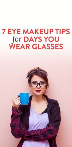 Use these beauty tips to emphasize your eyes the next time you wear glasses.