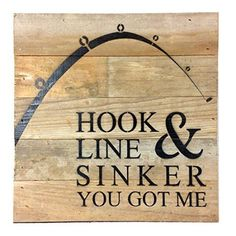 "Rustic wall art sign reads ""Hook Line & Sinker You Got Me"". Wood sign constructed of reclaimed, re. purposed wood to tell your story or message with the bea"