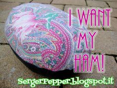 If you sew, you need one of those! Tailor's ham will be soon your best friend and, being made of frugal materials, you won't spend a lot of money!