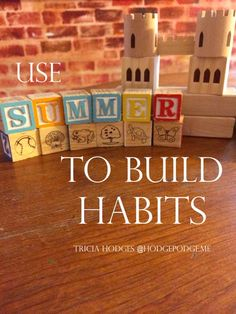Use Summer to Build Habits for the rest of the year!