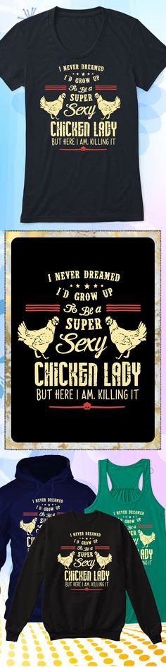 Sexy Chicken Lady - Limited edition. Order 2 or more for friends/family & save on shipping! Makes a great gift! #chickencoophumor