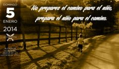 No prepares el camino para el niño, prepara el niño para el camino. Efecto Anchoa