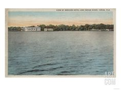 Cocoa, Florida - View of Brevard Hotel & Indian River Art Print at Art.com