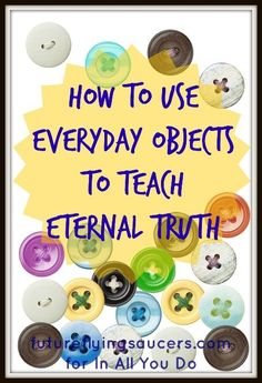 Day 14: 30 Days of Bible ~ Did you know you can use everyday objects to teach lasting and eternal truths? See how easy it is with these simple tips. :: www.inallyoudo.net
