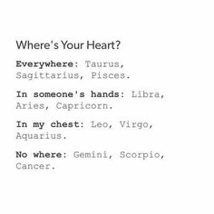 Where's your heart?  #Zodiac