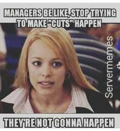 Lol. They never make cuts
