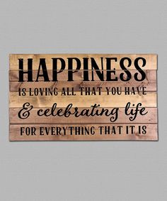 Another great find on #zulily! 'Happiness' Wood Wall Sign #zulilyfinds
