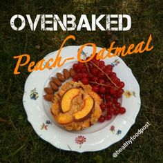 Ripped Recipes - Ovenbaked Peach-Oatmeal - Ovenbaked peach oatmeal for one! Please follow amounts given in instructions!