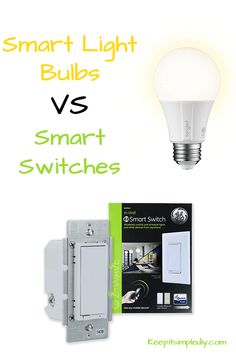 Smart Light Bulbs vs Smart Switches - Keep it Simple, DIY