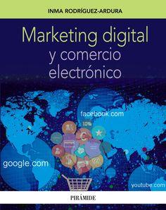 Marketing digital y comercio electrónico / Inma Rodríguez-Ardura.. -- Madrid: Pirámide, D.L. 2014.