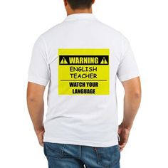 Image from http://i3.cpcache.com/product/524790560/warning_english_teacher_tshirt.jpg?side=b&height=350&width=350.