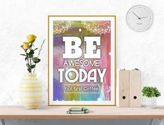 Be awesome today, Coffee print, PRINTABLE Art, Inspirational quote, Motivational print, digital print, poster printable, colorful wall art by InArtPrints on Etsy