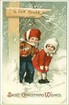 Ellen Clapsaddle - Old Christmas Post Card 'Best Christmas Wishes to Our House' Best Christmas Wishes, Old Christmas, Christmas Scenes, Victorian Christmas, Retro Christmas, Christmas Greetings, Old Fashioned Christmas, Christmas Postcards, Christmas Scrapbook