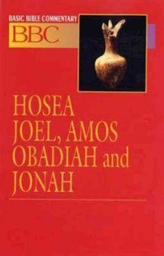 Hosea, Joel, Amos, Obadiah and Jonah