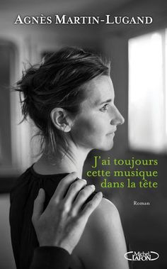 Roman : J'ai toujours cette musique dans la tête, Agnès Martin-Lugand