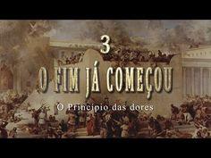"""3- O FIM JÁ COMEÇOU - Série """"Sinais do Fim"""" - YouTube"""