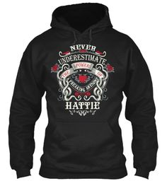 Never Underestimate Hattie Shirt Black Sweatshirt Front