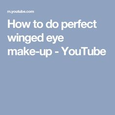 How to do perfect winged eye make-up - YouTube