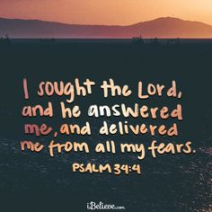 I Sought the Lord and He Answered Me #faith #quotes #psalms
