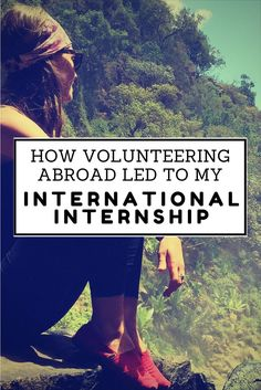 Learn how becoming a volunteer abroad can lead to an international internship...: