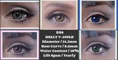 EOS DOLLY    The Dolly Eyes series is exactly that!!!It gives your eyesa dollylook! They completely mask your natural color!They areavailable in blue,green, brown, grey and pink colors. Get ready to dazzle with your dolly eyes!!!! Suitable for both Dolly and Cosplay transformations!!!    Brand /EOS    Lens Type / 2 Tone  Origin /South Korea  Diameter /14.2mm  Base Curve / 8.6mm  Water Content / 38%  Life Span / Yearly        If you want tracking,please Contact me.If you buy 2…