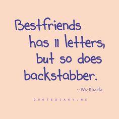 Bestfriends and Backstabber.
