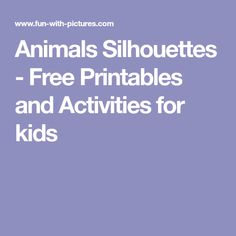 Animals Silhouettes - Free Printables and Activities for kids