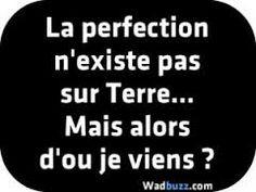 La perfection n'existe pas?