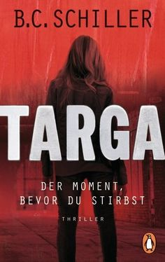 #Rezension #buch #lesen #books #targa #thriller                                Cocolinchen : Targa - Der Moment, bevor du stirbst  von B.C. Sch...