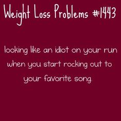 This happened to me on my run over the weekend, I stopped running and started dancing when Footloose started playing! I have no regrets!