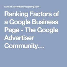 Ranking Factors of a Google Business Page - The Google Advertiser Community…