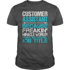 Awesome Tee For  Customer Assistant T-Shirts, Hoodies (22.99$ ==► Order Here!)