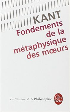 FONDEMENTS DE LA MÉTAPHYSIQUE DES MOEURS: Amazon.com: EMMANUEL KANT: Books