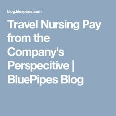 travel nurse salary, pay, and compensation|travelnursing, Human Body