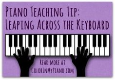 Piano Teaching Tip - helping students with large leaps across the keyboard.