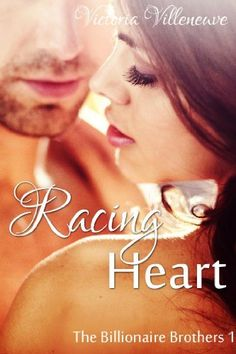 Racing Heart (The Billionaire Brothers 1) by Victoria Villeneuve, http://www.amazon.com/dp/B00KMJM0NE/ref=cm_sw_r_pi_dp_6poKtb1ZD3PKY